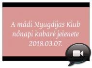 Embedded thumbnail for A mádi Nyugdíjas Klub nőnapi kabaré jelenete /2018.03.07./